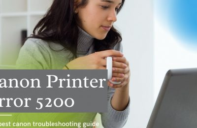 10 steps to resolve canon error 5200 | Canon Support
