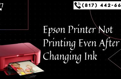 Fix: Epson Printer Not Printing Even After Changing Ink-(817) 442-6637