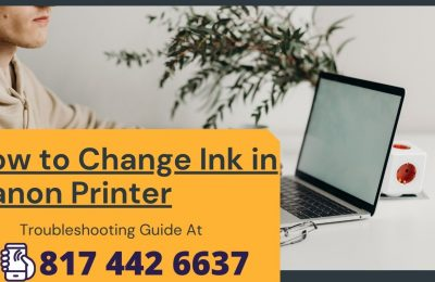 Solution: How to Change Ink in Canon Printer? Dial- 817-442-6637