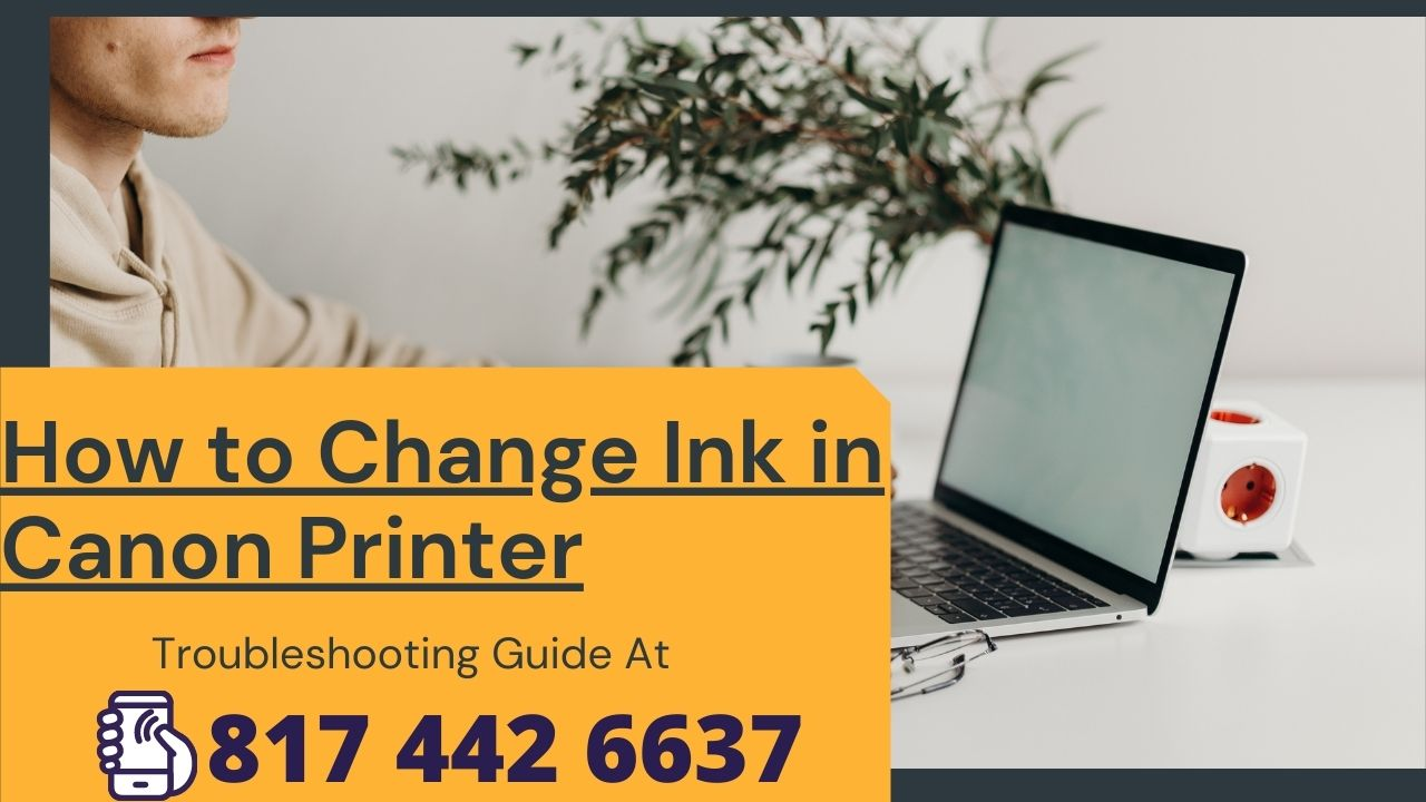 Change Ink in Canon Printer
