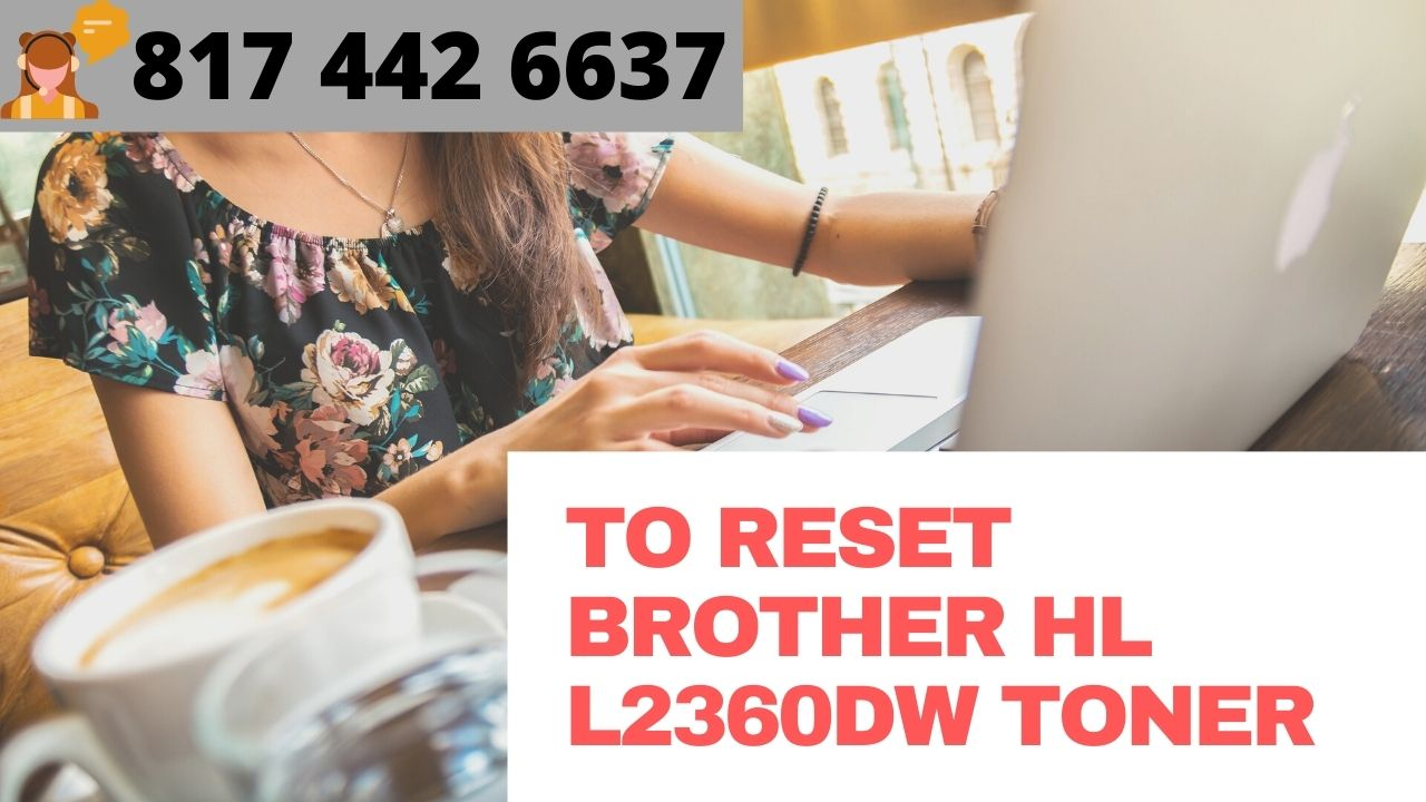 Reset Brother Hl L2360dw Toner