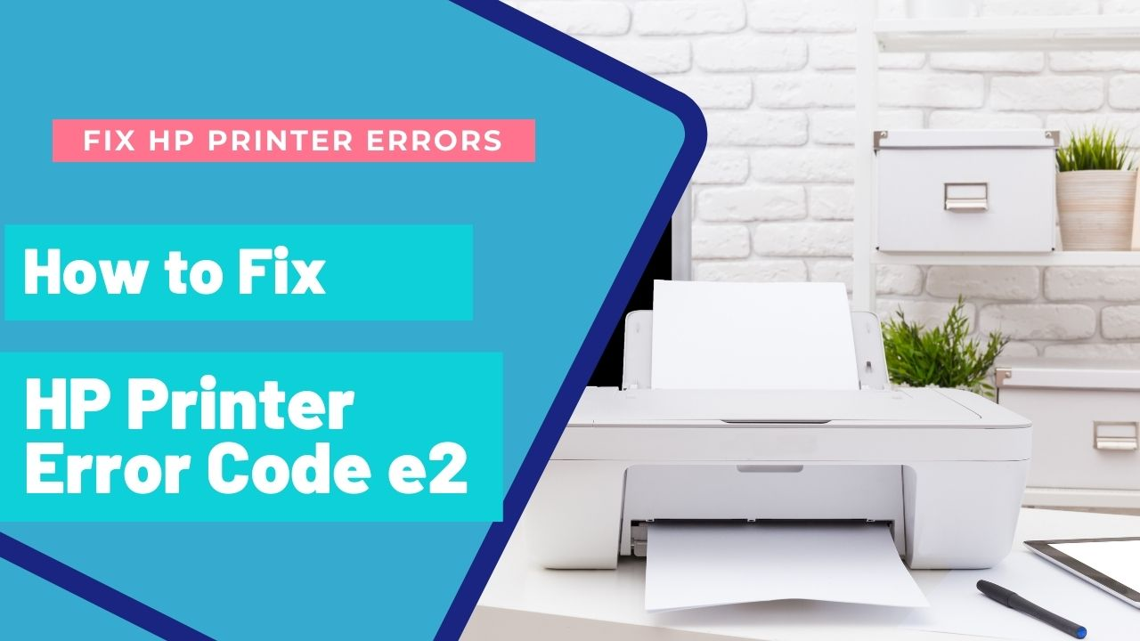 HP Printer Error Code e2