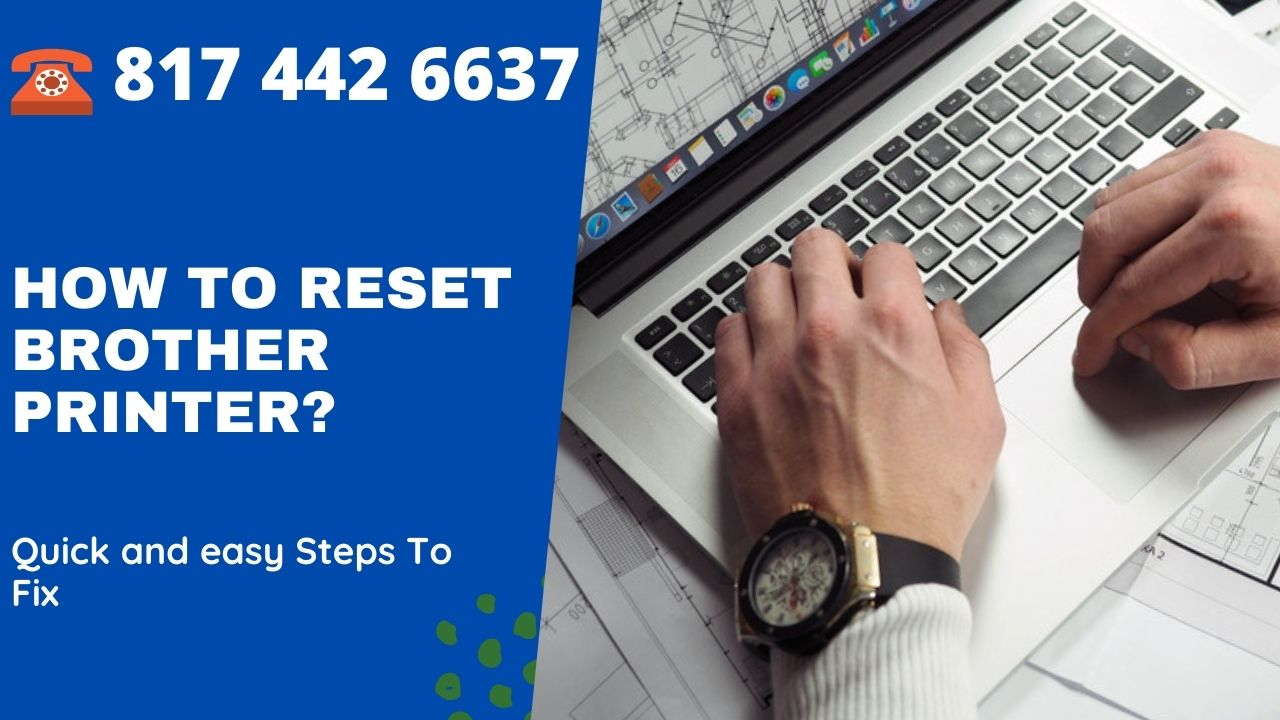 Quick Solution:How to Reset Brother Printer? Dial 817 442 6637