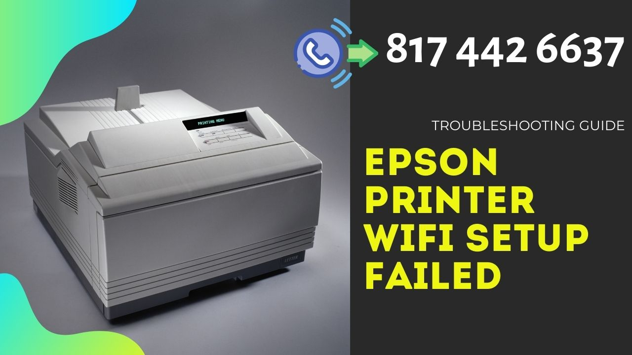 Epson printer wifi setup failed